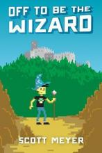 The cover for Off to be the Wizard by Scott Meyer